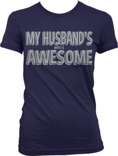 My Husband/'s Wife is Awesome Cute Funny Great Gift  Juniors T-shirt