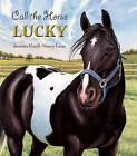 Call the Horse Lucky by Juanita Havill (Hardback, 2010)
