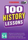 100 History Lessons: Years 5-6 by Helen Lewis (Mixed media product, 2014)