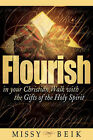 Flourish in Your Christian Walk with the Gifts of the Holy Spirit by Missy Beik (Paperback / softback, 2005)