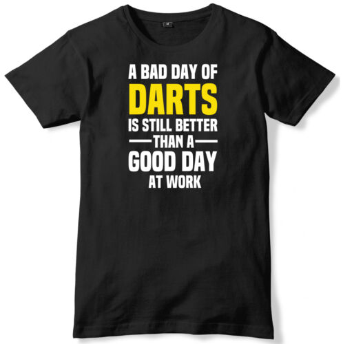 Bad Day Of Darts Is Still Better Than A Good Day At Work Mens T-Shirt