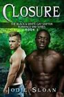 Closure: The Black & White Gay Shifter Romance MM Series Book 3 by Blurb (Paperback / softback, 2015)