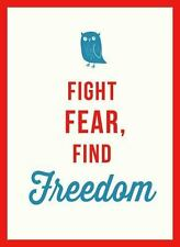 Fight Fear, Find Freedom by José Toots (2017, Hardcover)