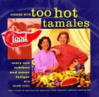 Cooking with Too Hot Tamales : Recipes and Tips from TV Food's Spiciest Cooking Duo by Susan Feniger, Helene Siegel and Mary S. Milliken (1997, Hardcover)