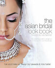 Asian Bridal Look Book: The Essential Guide to Gorgeous Hair and Make-up for Your Special Day by Nilpa Bharadia (Paperback, 2005)
