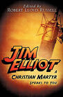 Jim Elliot by Xulon Press (Paperback / softback, 2010)