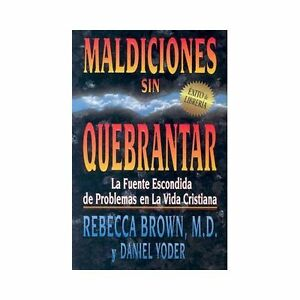 MALDICIONES SIN QUEBRANTAR REBECA BROWN PDF @tataya.com.mx