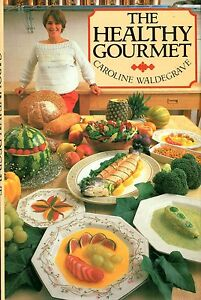 Waldegrave Caroline THE HEALTHY GOURMET Hardback BOOK - <span itemprop=availableAtOrFrom>Llanwrda, United Kingdom</span> - Items may be returned within seven days if found not to be as described. Returns for reasons other than this must be by prior arrangement. Most purchases from business sellers are protec - Llanwrda, United Kingdom