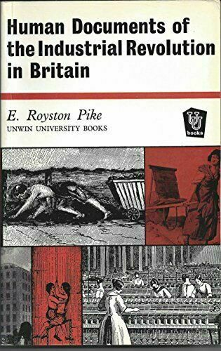 Human Documents of the Industrial Revolution in Britain by