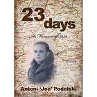 23 Days a Memoir of 1939 Book | Antoni Joe Podolski PB 0992933102 BTR