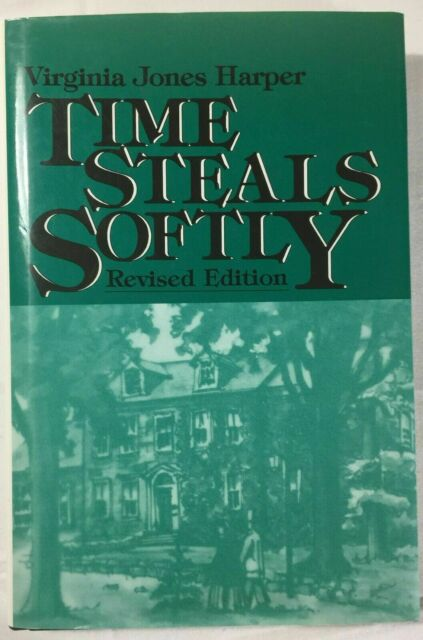 Time Steals Softly by Virginia J. Harper