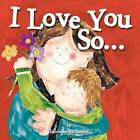 I Love You So... by Marianne Richmond (Board book, 2015)