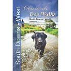 Countryside Dog Walks: South Downs : West (Hampshire) by Seddon Neudorfer (Paperback, 2015)