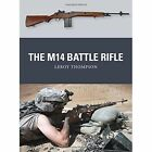 The M14 Battle Rifle by Leroy Thompson (Paperback, 2014)