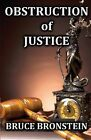 Obstruction of Justice by MR Bruce Bronstein (Paperback / softback, 2013)