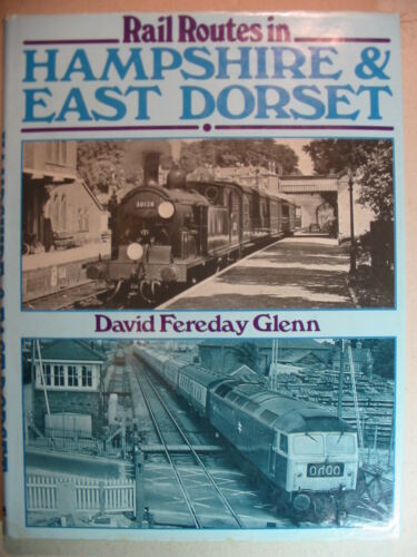 1 of 1 - Rail Routes in Hampshire & East Dorset by David Fereday Glenn