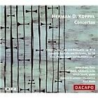 Herman D. Koppel - : Concertos (2005)
