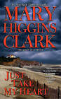 Just Take My Heart by Mary Higgins Clark (Paperback / softback)