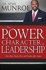 The Power of Character in Leadership by Myles Munroe (2013, Hardcover)