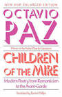 Children of the Mire: Modern Poetry from Romanticism to the Avant-Garde by Octavio Paz (Paperback, 1991)