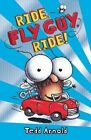 Ride, Fly Guy, Ride! by Tedd Arnold (Hardback, 2012)