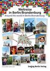 Weltreise in Berlin/Brandenburg von Lasse Walter (2016, Taschenbuch)
