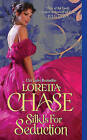 Silk Is for Seduction by Loretta Chase (Paperback / softback)
