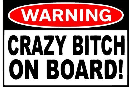 WARNING Crazy B***H on Board Sticker