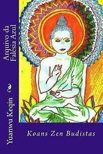 Arquivo Da Falésia Azul : Koans Zen Budistas by Yuanwu Keqin (2014, Paperback)
