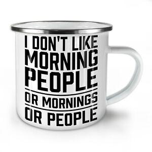 Morning People Joke NEW Enamel Tea Mug 10 oz | Wellcoda
