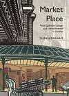 Market Place: Food Quarters, Design and Urban Renewal in London by Susan Parham (Hardback, 2012)