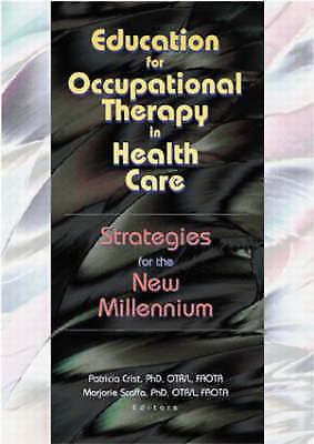 1 of 1 - Education for Occupational Therapy in Health Care: Strategies for the New Millen