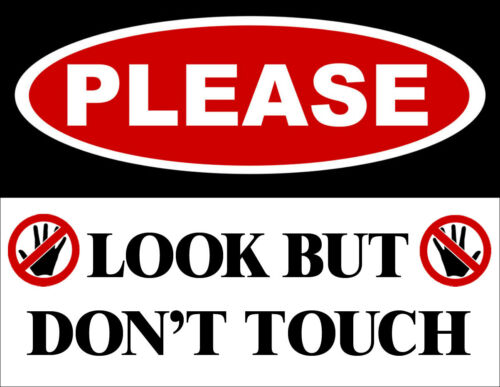 warning no touching 3x4 inch In Please LOOK But Don/'t TOUCH Sticker