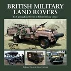 British Military Land Rovers: Leaf-Sprung Land Rovers in British Military Service by Geoff Fletcher, James Taylor (Hardback, 2015)