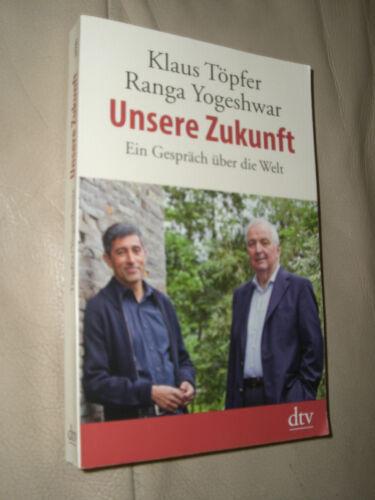 1 von 1 - Unsere Zukunft von Ranga Yogeshwar und Klaus Töpfer (2013, Taschenbuch)