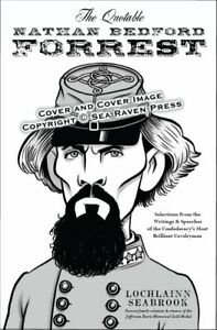 The-Quotable-Natham-Bedford-Forrest-by-Colonel-Lochlainn-Seabrook-paperback