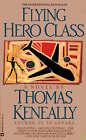 Flying Hero Class by Thomas Keneally (Paperback / softback, 1992)
