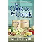 By Cook Or By Crook by Maya Corrigan (Paperback, 2014)