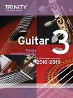Guitar Exam Pieces Grade 3 2016-2019 by Trinity College London (Paperback, 2015)