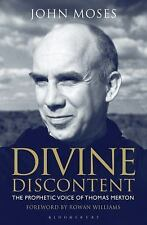 Divine Discontent : The Prophetic Voice of Thomas Merton by John Moses (2014,...