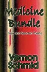 Medicine Bundle and Selected Poems Schmid Vernon Paperback Print on Demand B