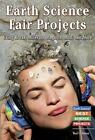 Earth Science Fair Projects : Using Rocks, Minerals, Magnets, Mud, and More by Yael Calhoun (2005, Hardcover)