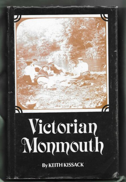 VICTORIAN MONMOUTH BY KEITH KISSACK PUBLISHED 1986 LOCAL INTEREST BOOK