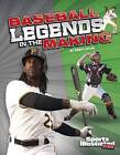 Baseball Legends in the Making by Marty Gitlin (Paperback / softback, 2014)