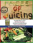 Faces of Juicing: Visual Juicing Recipes by Tanya Martin (Paperback / softback, 2013)