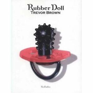 Trevor-Brown-Art-Book-Rubber-Doll-2007