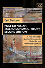 Post Keynesian Macroeconomic Theory: A Foundation for Successful Economic Policies for the Twenty-first Century by Paul Davidson (Paperback, 2011)
