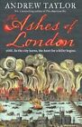 The Ashes of London by Andrew Taylor (Paperback, 2016)