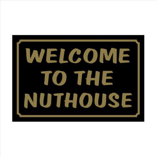 Sticker House Welcome to the Nuthouse 160mm x 105mm Plastic Sign Garden Pet