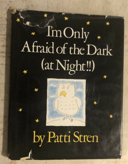 Used Book ~ I'm Only Afraid of the Dark (at Night!!) by Patti Stren Canada 1982